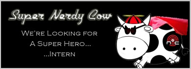 WANTED - NERDY COW NEEDS A SUPER HERO INTERN!